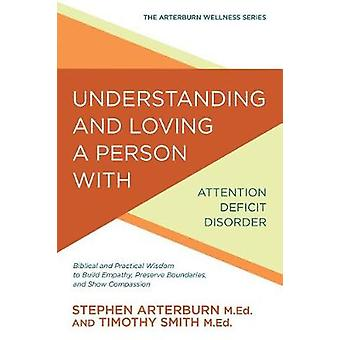 Understanding and Loving a Person with Attention Deficit Disorder - Bi