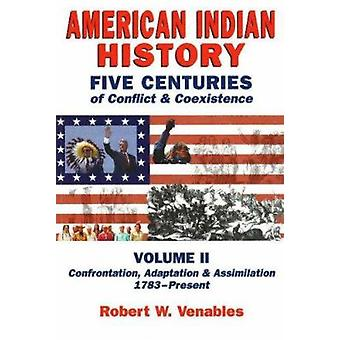 American Indian History - Five Centuries of Conflict & Coexistence