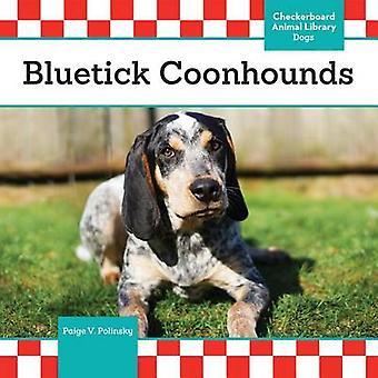 Bluetick Coonhounds by Paige V Polinsky - 9781680781755 Book