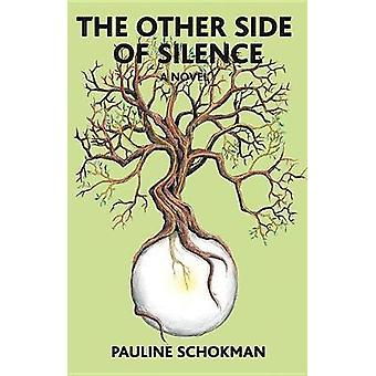 The Other Side of Silence by Pauline Schokman - 9781912573639 Book