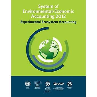 System of Environmental-Economic Accounting 2012 - Experimental Ecosys