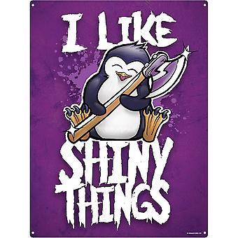 Psycho Penguin I Like Shiny Things Tin Sign