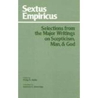 Axplock från stora skrifter om skepsis - människan och Gud (2nd Revis