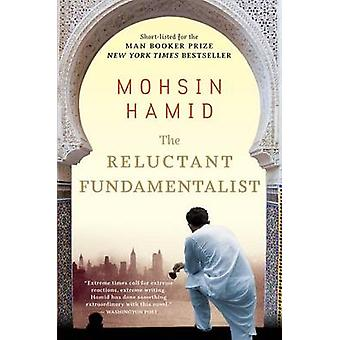 The Reluctant Fundamentalist by Mohsin Hamid - 9780156034029 Book