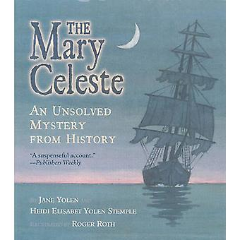 The Mary Celeste - An Unsolved Mystery from History by Jane Yolen - He