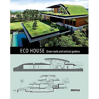 ECO House - Green Roofs and Vertical Gardens by Patricia Martinez - 97