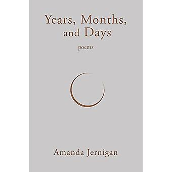 Years - Months - and Days by Amanda Jernigan - 9781771962353 Book