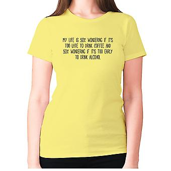 Womens funny coffee t-shirt slogan tee ladies novelty - My life is 50% wondering if it's too late to drink coffee and 50% wondering