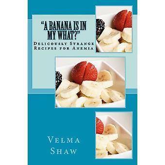 En banan är i mitt vad härligt konstigt recept för anemi av Velma J Shaw & av fotografen Fotoos van Robin & av fotografen Christina Chan