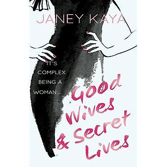 Good Wives  Secret Lives by Janey Kaya