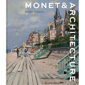 Monet and Architecture by Richard Thomson