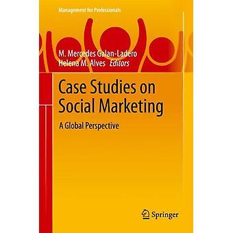 Fallstudien zum Social Marketing von Galan Ladero