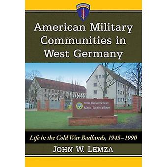 American Military Communities in West Germany - Life on the Cold War B