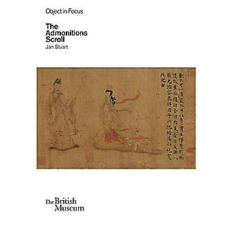 Objects in Focus: The Admonitions Scroll