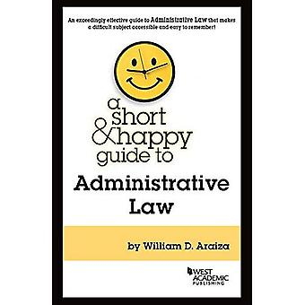 A Short & Happy Guide to Administrative Law (Short &� Happy Guides)