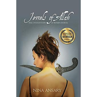 Jewels of Allah The Untold Story of Women in Iran by Ansary & Nina