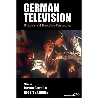 German Television Historical and Theoretical Perspectives by Powell & Larson