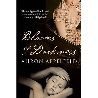 Blooms of Darkness by Appelfeld & Aharon