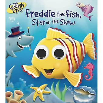 Googly Eyes Freddie the Fish Star of the Show by Ben Adams