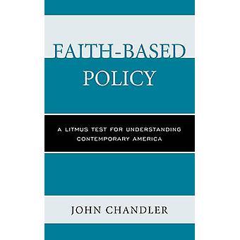 FaithBased policy ett lack mus test för att förstå samtida Amerika av John Chandler
