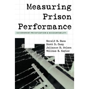 Measuring Prison Performance Government Privatization and Accountability by Gaes & Gerald G.