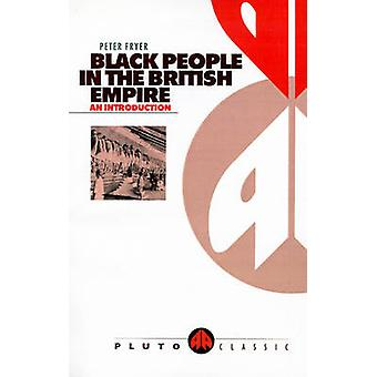 Black People in the British Empire di Fryer & Peter