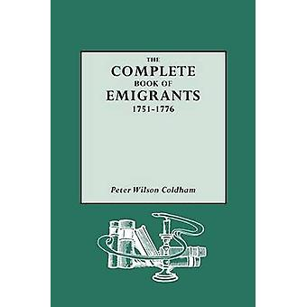 Complete Book of Emigrants 17511776 by Coldham & Peter Wilson