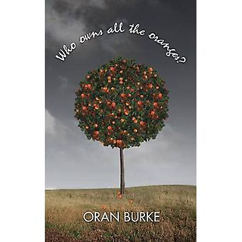 Who Owns All the Oranges by Burke & Oran