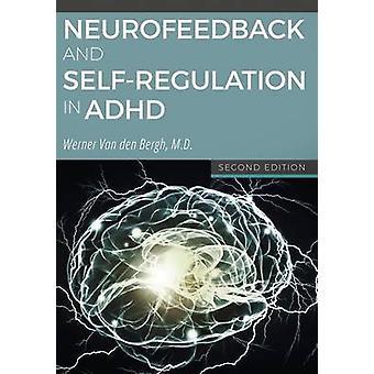 Neurofeedback and SelfRegulation in ADHD by Van den Bergh & Werner