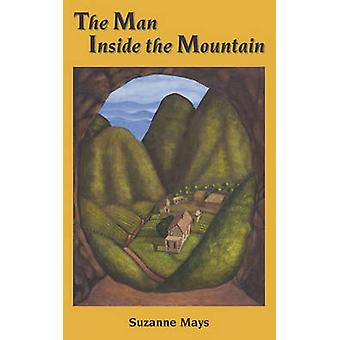 The Man Inside the Mountain by Mays & Suzanne