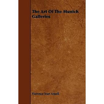 The Art Of The Munich Galleries by Ansell & Florence Jean
