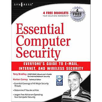Essential Computer Security Everyones Guide to Email Internet and Wireless Security by Bradley & Tony Cissp