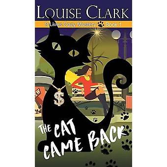 The Cat Came Back The 9 Lives Cozy Mystery Series Book 1 by Clark & Louise