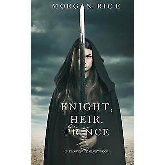 Knight Heir Prince Of Crowns and GloryBook 3 by Rice & Morgan