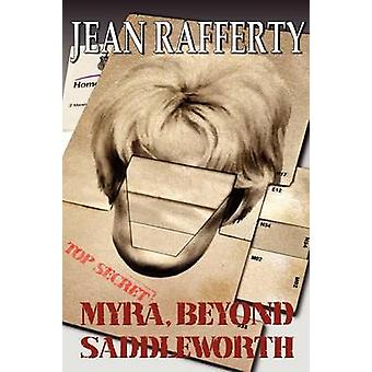 Myra Beyond Saddleworth by Rafferty & Jean