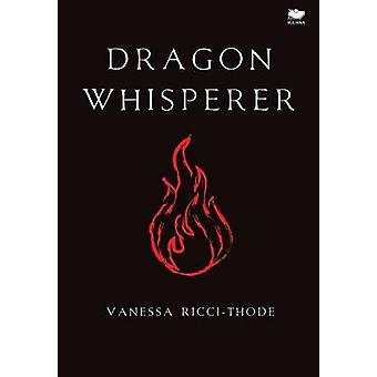 Dragon Whisperer by RicciThode & Vanessa