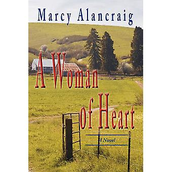 A Woman of Heart by Alancraig & Marcy
