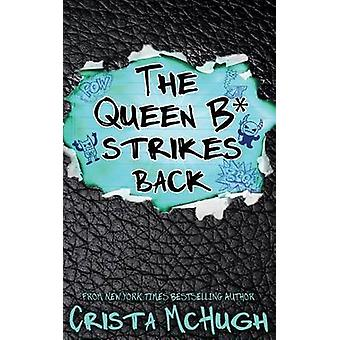 The Queen B Strikes Back by McHugh & Crista