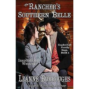 The Ranchers Southern Belle Lukes Story by Burroughs & Leanne