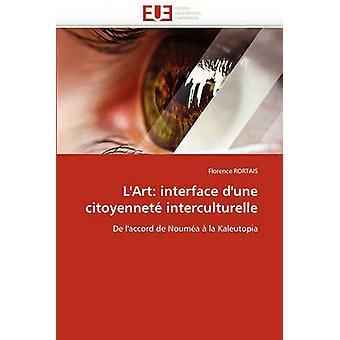 LArt Interface DUne Citoyennete Interculturelle by Rortais & Florence