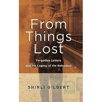 From Things Lost Forgotten Letters and the Legacy of the Holocaust by Gilbert & Shirli