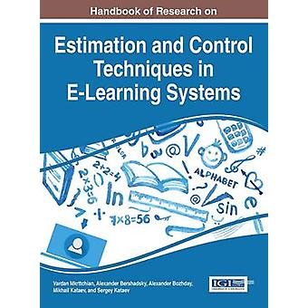 Handbook of Research on Estimation and Control Techniques in ELearning Systems by Mkrttchian & Vardan