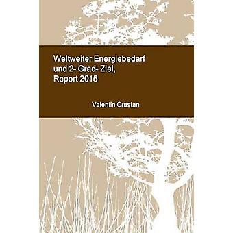 Weltweiter Energiebedarf und 2GradZiel Report 2015 by Crastan & Valentin