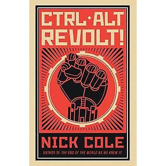 CTRL ALT Revolt by Cole & Nick