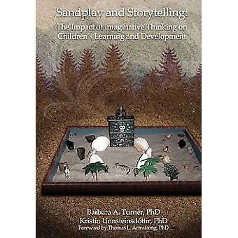 Sandplay and Storytelling - The Impact of Imaginative Thinking on Chil