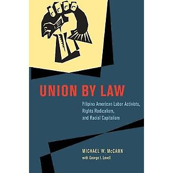 Union by Law - Filipino American Labor Activists - Rights Radicalism -