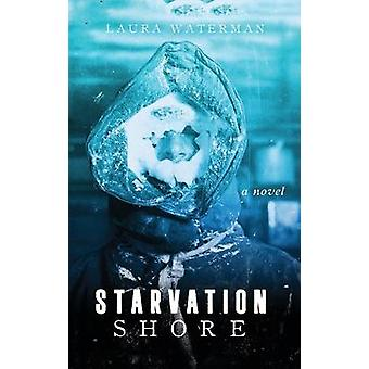 Starvation Shore by Laura Waterman - 9780299323400 Book