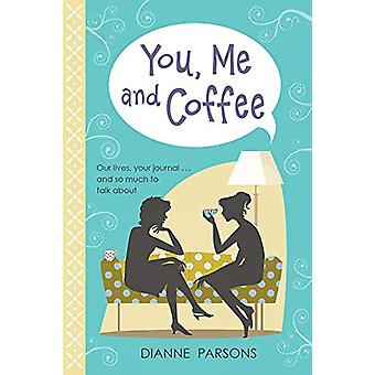 You - Me and Coffee - Our lives - your journal... and so much to talk