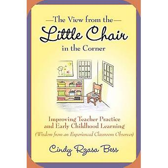 The View from the Little Chair in the Corner - Improving Teacher Pract