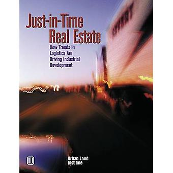 Just-in-Time Real Estate - How Trends in Logistics are Driving Industr